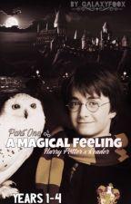 A Magical Feeling: Years 1-4 (Harry x Reader) by GalaxyFoox