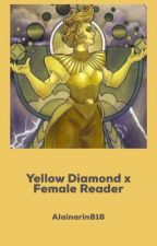 Yellow Diamond X Female Reader by AlainaRin816