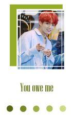 You owe me •• KookTae •• by xDreamsxInfinityx