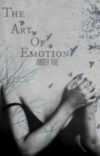 The Art of Emotion (completed) #Wattys2016 by BeautifulProduction