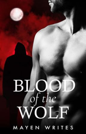 [SAMPLE] Blood of the Wolf [ROMANCE-PARANORMAL] by MayenWrites