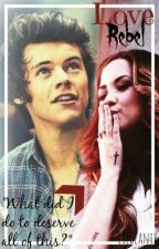 Love Rebel (One Direction Fan Fiction) by fakedemon