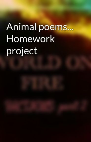 Animal poems... Homework project by BobbyWilliams95