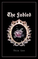 The Fabled by ThiaLost