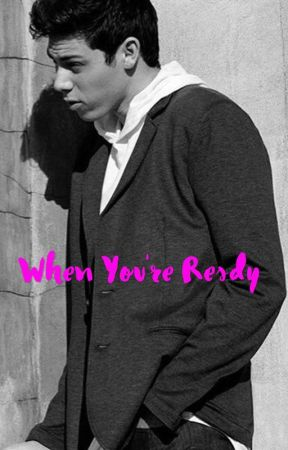 When You're Ready by Cali_squad
