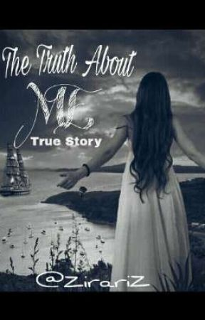 The Truth About Me (real story) (past and present)   by ZIRAriz