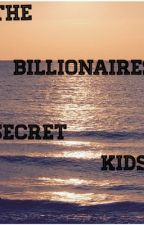 Billionaires Secret Kids by gianna_jolie