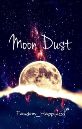 Moon Dust by Fandom_Happiness