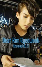 Dear Kim Ryeowook, by Keewook0121
