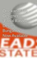 """One kanal Top Designer """"Faisal Rasool Design Bungalow"""" Now Available by leadsestatesdha"""