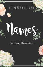NAMES by AymMariposa