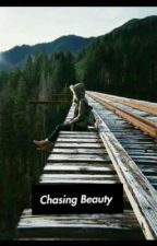 Chasing Beauty by girlwdreamsforeyes