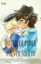Quisiera poder volver solito. [Bruniver] by -GucciFukase