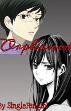 orphaned {Kyoya Ootori x reader} by SingleFangirl
