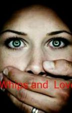 Whips And Love by emma2042519