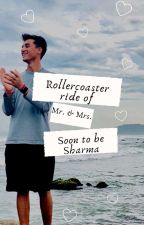 Rollercoaster Ride of Mr. & Mrs. Soon to be Sharma ❤️ by fanficsonabhay