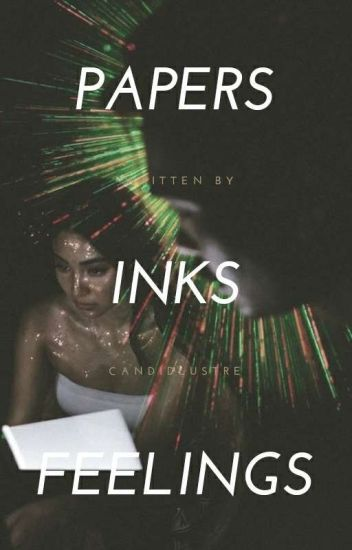 Papers, Inks, And Feelings