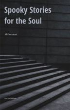 Spooky Stories for the Soul by AJoumaa
