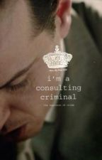 I'm a Consulting Criminal (Moriarty x Reader) by lukesmisfitstee