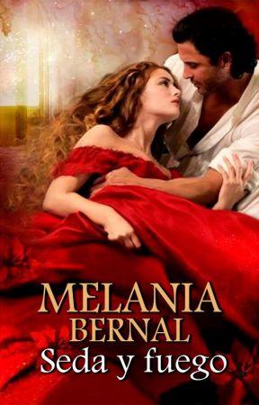 Seda y fuego (CR #3.1) ¡ACTUALIZANDO! by MelaniaBernal