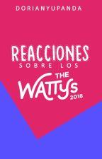 Reacciones sobre  los Wattys by DorianyuPanda