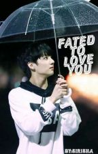 Fated To Love You by jiminkook_97