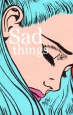 sad things by walkways