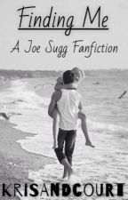 Finding Me (A Joe Sugg / ThatcherJoe Fanfiction) by KrisAndCourt