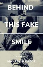 Behind This Fake Smile by Maheen1331
