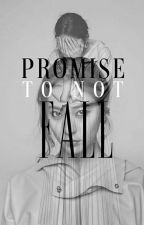 Promise To (not) Fall. by lilpeppermint