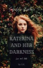 Katerina and Her Darkness by GracieKCao