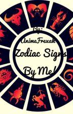 Zodiac Signs by Me! by AnimeFrexak