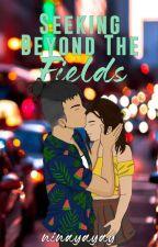 Seeking Beyond The Fields by ninayayay