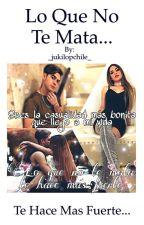 LO QUE NO TE MATA TE HACE MÁS FUERTE... JUKILOP by _jukilopchile_