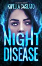 Night Disease  by kipekipe