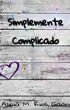 Simplemente Complicado by MyOnlyOcean