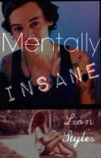 Mentally Insane (Harry Styles Imagine) by LionStyles