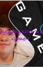 My BabySitter's a Gamer? {A TBNRFrags FanFic} by MCGirl258