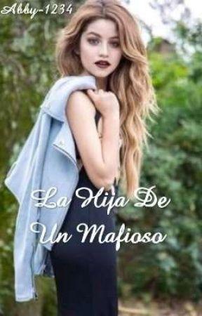 La Hija De Un Mafioso by Abby-1234