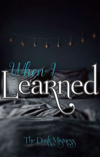 When I Learned...