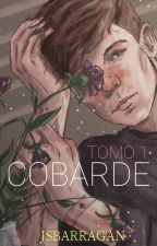 COBARDE [LARRY] [TOMO 1] [ENTRE MUNDOS] by JSBARRAGAN
