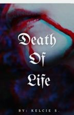Death Of Life by angelofdemons66