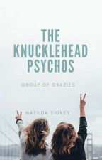 The knucklehead psychos: group of crazies by MatildaSidney