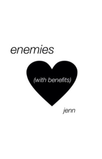 enemies (with benefits) » l.r.h || completed
