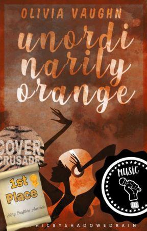 Unordinarily Orange [To Be Rewritten] by Olivaughn