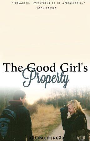 The Good Girl's Property by xXCrashingXx