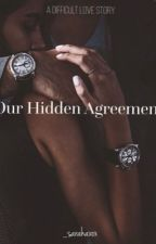 Our Hidden Agreement by _sarahaxox