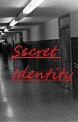 Secret Identity by STORYWRITER5