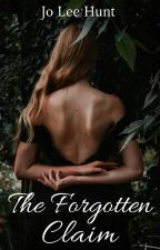 The Forgotten Claim by Joflower