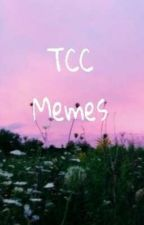 ~TCC Memes/pictures~ by Emo-Coke